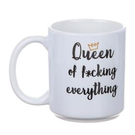 Mugg -Queen of f*cking everything